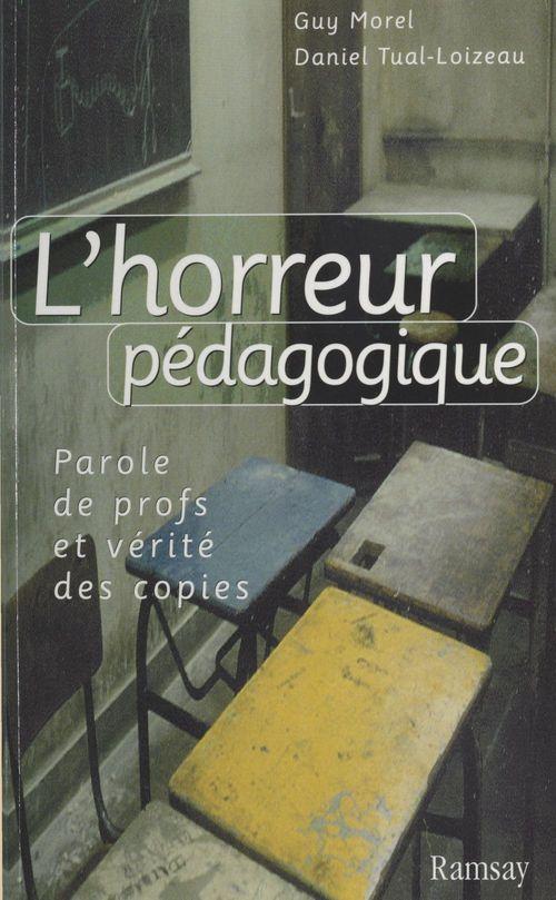 L'horreur pedagogique : paroles de profs et verites des copies