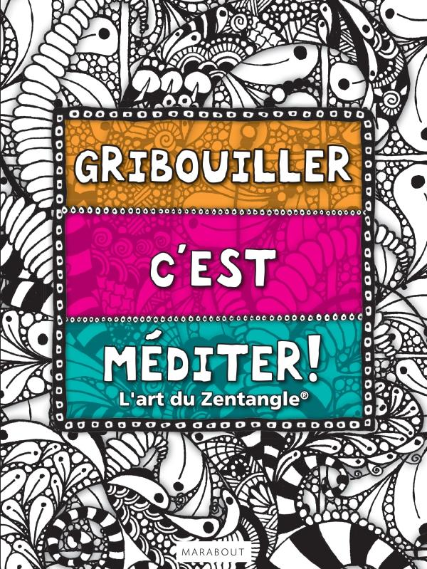 Gribouiller, C'Est Mediter ! L'Art Du Zentangle