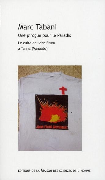 une pirogue pour le paradis ; le culte de John Frum à Tanna (Vanuatu)
