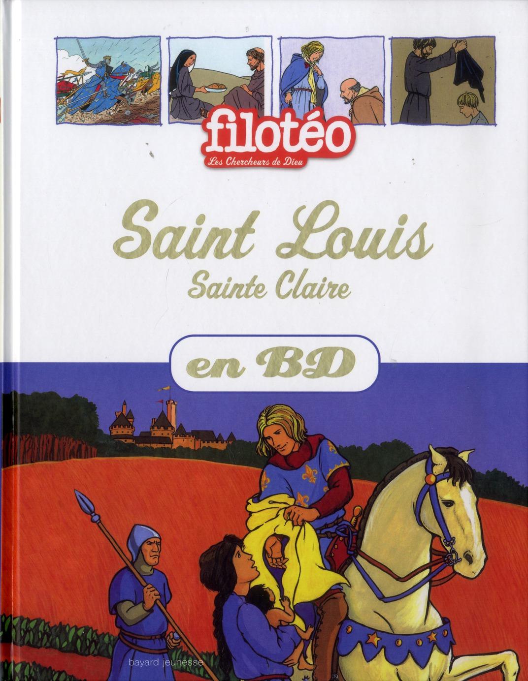FILOTEO - LES CHERCHEURS DE DIEU T.10  -  SAINT LOUIS, SAINTE CLAIRE EN BD
