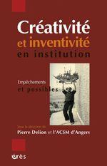 Vente EBooks : Créativité et inventivité en institution  - Pierre DELION - ASSOCIATION CULTURELLE EN SANTE MENTALE D'ANGERS