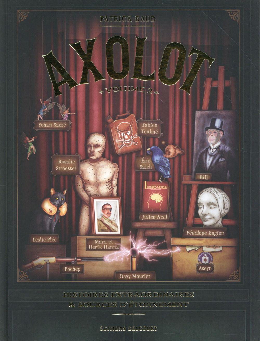 Axolot ; histoires extraordinaires & sources d'étonnement T.2