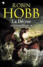 Les Cités des Anciens (Tome 4) - La décrue  - Robin Hobb