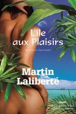 Vente Livre Numérique : L'île aux Plaisirs  - Martin Laliberté