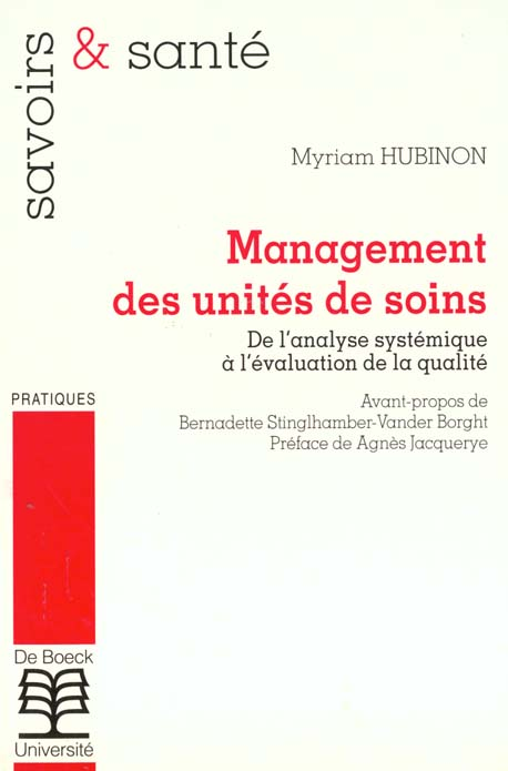 Management Des Unites De Soins ; De L'Analyse Systemique A L'Evaluation De La Qualite