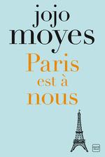 Vente Livre Numérique : Paris est à nous  - Jojo Moyes