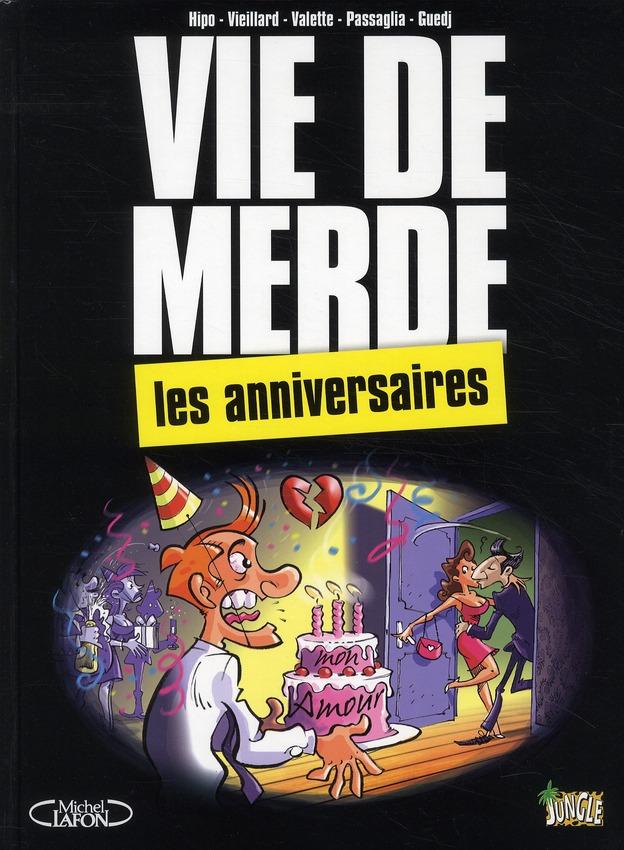 Vie de merde t.3 ; les anniversaires