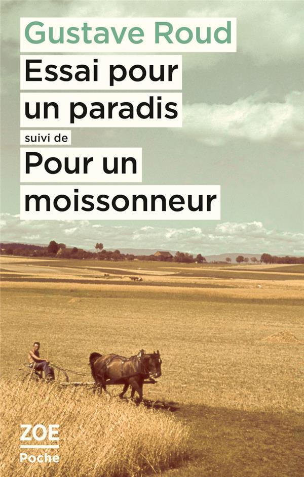 Essai pour un paradis ; pour un moissonneur