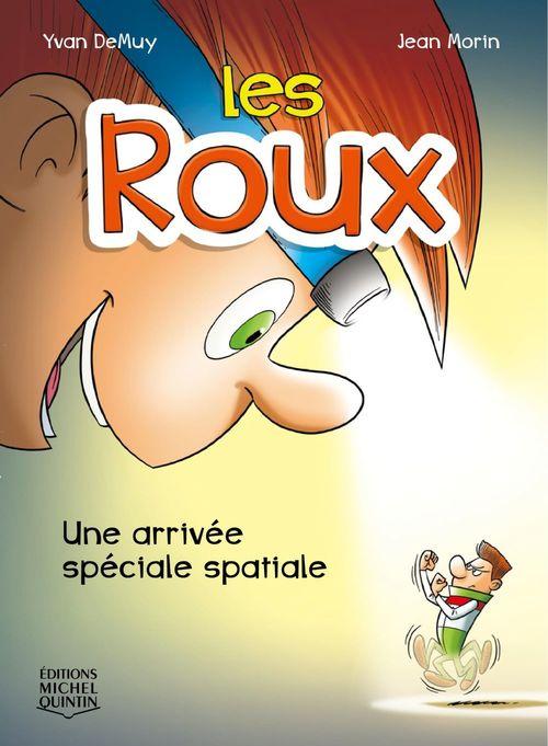 Les Roux 1 - Une arrivée spéciale spatiale