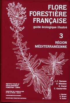 Flore forestiere francaise. volume 3. region mediterraneenne
