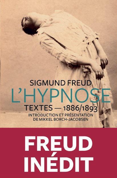 Freud ; textes inédits sur l'hypnose