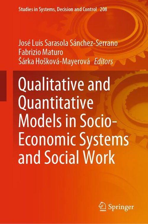 Qualitative and Quantitative Models in Socio-Economic Systems and Social Work  - Fabrizio Maturo  - José Luis Sarasola Sánchez-Serrano  - Sárka Hosková-Mayerová