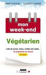 Vente EBooks : Mon week-end Végétarien  - Anne Dufour - Carole Garnier