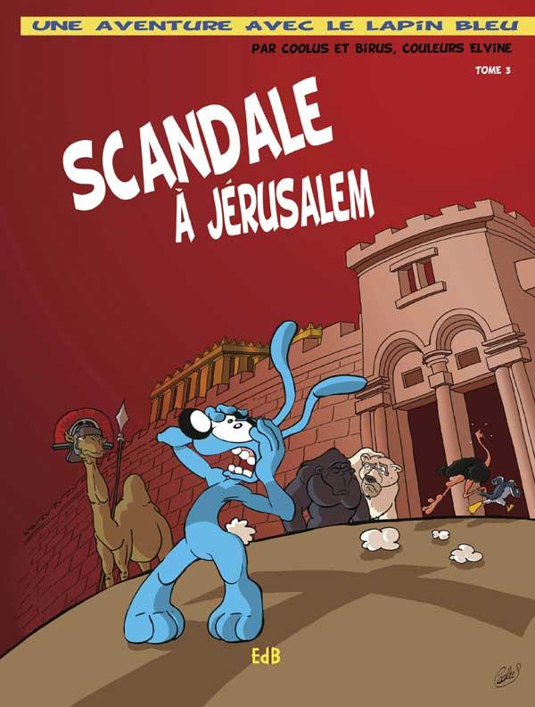 une aventure avec le Lapin Bleu t.3 ; scandale à Jérusalem