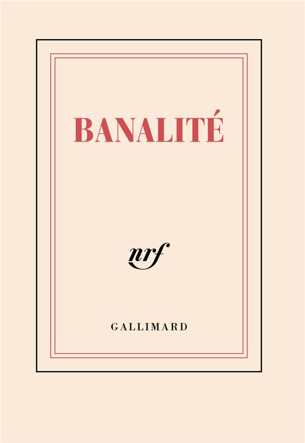 BANALITE COLLECTIFS GALLIMARD