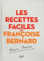 Les recettes faciles de francoise bernard