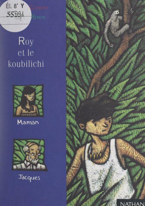 Roy et le koubilichi