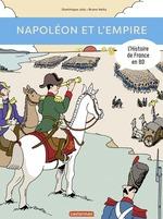 Vente Livre Numérique : L'Histoire de France en BD - Napoléon et l'Empire  - Dominique Joly