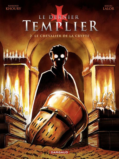 Le dernier templier t.2 ; le chevalier de la crypte