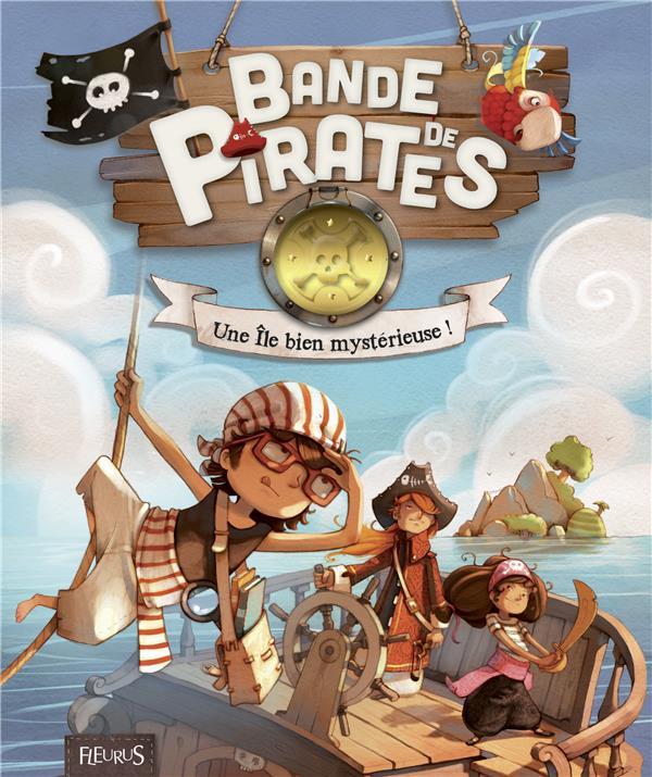 Bande de pirates ; une île bien mystérieuse