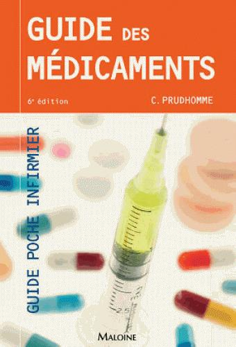 GUIDE DES MEDICAMENTS, 6E ED. Prudhomme Christophe