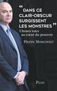 """"""" Dans ce clair-obscur surgissent les monstres """"  - Pierre MOSCOVICI"""