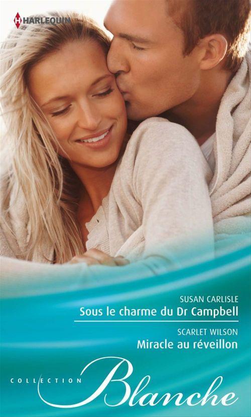 Vente Livre Numérique : Sous le charme du Dr Campbell - Miracle au réveillon  - Susan Carlisle  - Scarlet Wilson
