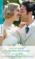 Vente EBooks : Le plus beau des mariages: la femme qui voulait vivre sa vie  - Abigail Gordon - Louisa George