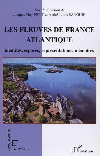 revue géographie et cultures ; les fleuves de France atlantique ; identités, espaces, représentations, mémoires