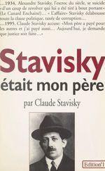 Stavisky était mon père  - Claude Stavisky