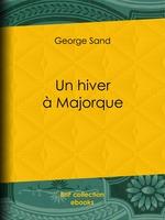 Vente Livre Numérique : Un hiver à Majorque  - George Sand
