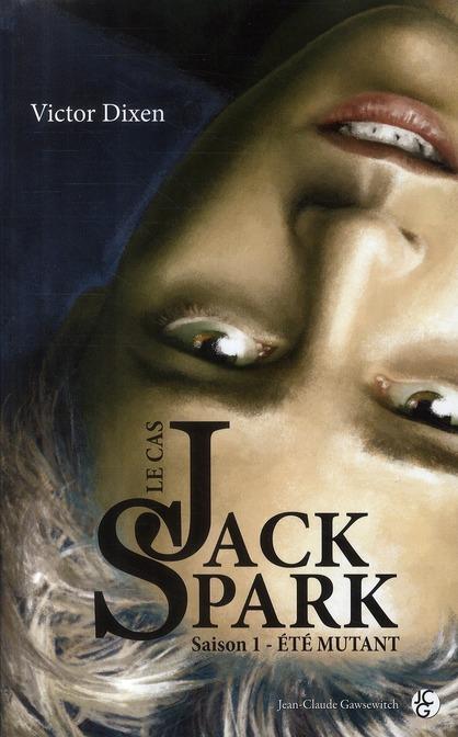Le cas Jack Spark t.1 ; été mutant