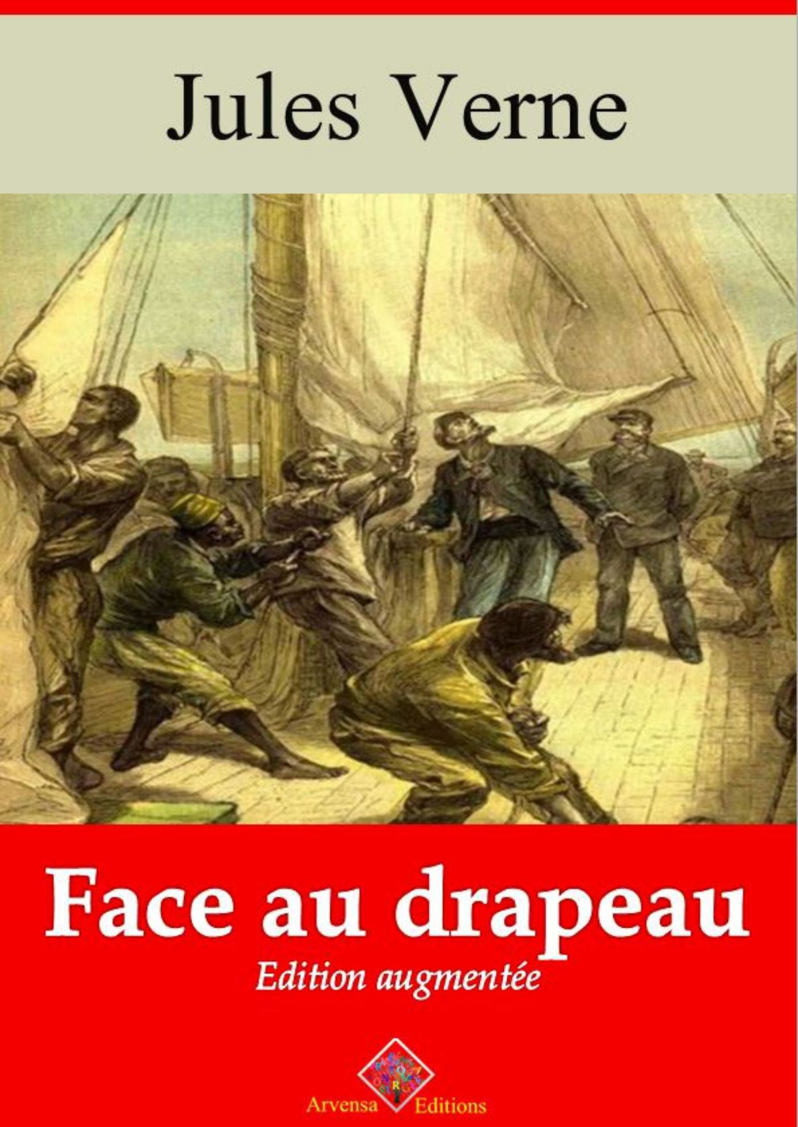 Face au drapeau - suivi d'annexes  - Jules Verne (1828-1905)