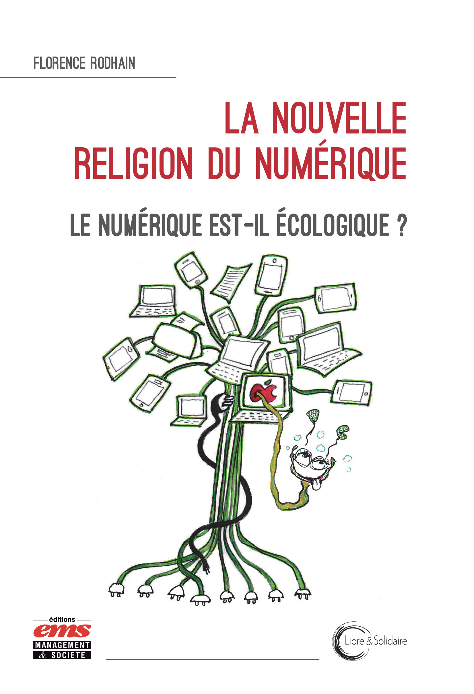 La nouvelle religion du numérique ; le numérique est-il écologique ?