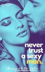 Never Trust a sexy man