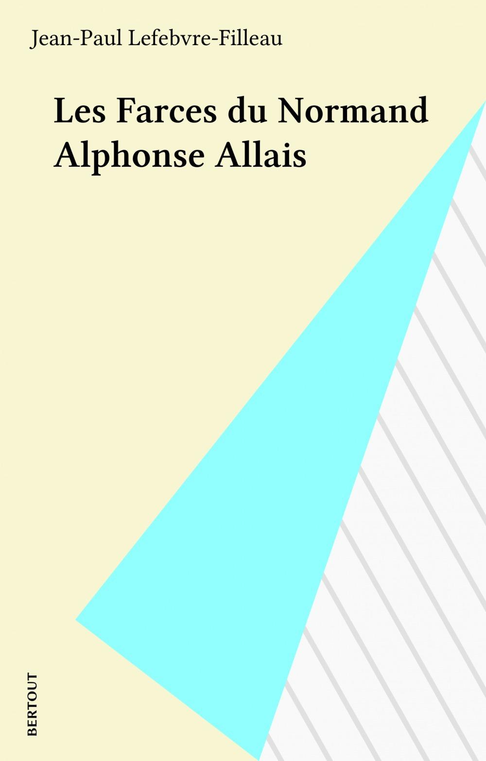 Les Farces du Normand Alphonse Allais