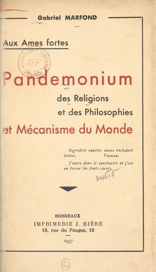 Aux âmes fortes. Pandemonium des religions et des philosophies et mécanisme du monde