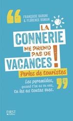 La connerie ne prend pas de vacances !  - Florence ROMAN - Françoise BARONI