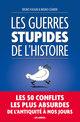 Les guerres stupides de l'histoire  - Bruno FULIGNI  - Bruno Léandri