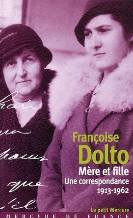 Mère et fille ; une correspondance 1913-1962