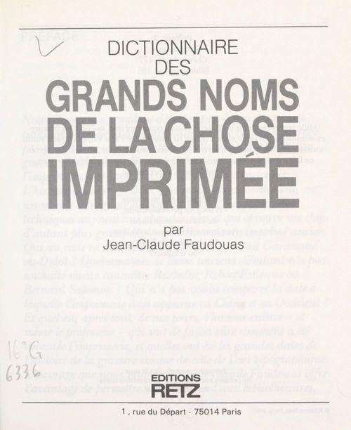 Dictionnaire des grands noms de la chose imprimée