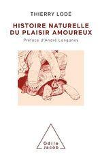 Vente EBooks : Histoire naturelle du plaisir amoureux  - Thierry Lodé