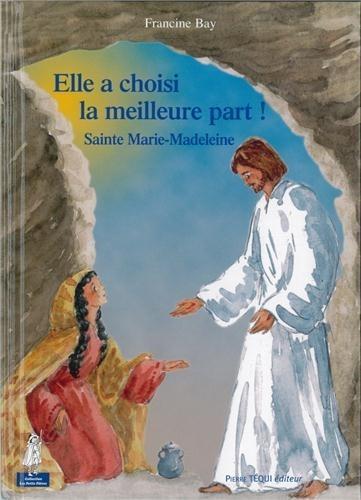 Elle a choisi la meilleure part ! sainte Marie-Madeleine