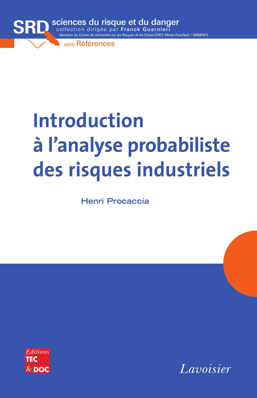Introduction A L'Analyse Probabiliste Des Risques Industriels Collection Sciences Du Risque Et Du Da