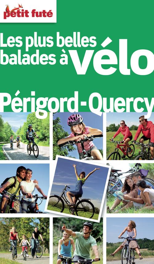 GUIDE PETIT FUTE ; THEMATIQUES ; balades à vélo ; Périgord, Quercy (édition 2012)