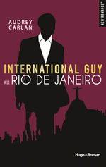 Vente Livre Numérique : International Guy - tome 11 Rio de Janeiro -Extrait offert-  - Audrey Carlan