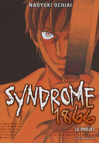 Syndrome 1866 t.1 ; le projet