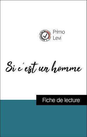 Analyse de l'oeuvre : Si c'est un homme (résumé et fiche de lecture plébiscités par les enseignants sur fichedelecture.fr)