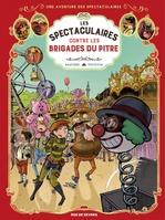 Aventure des spectaculaires - tome 5 (une) - et la brigade du pitre  - Régis Hautiere - Hautiere/Poitevin - Régis Hautière