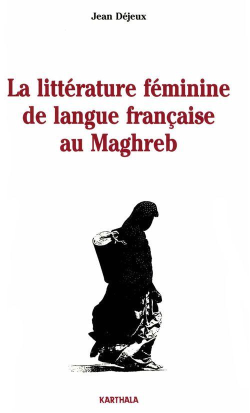 Litterature feminine de langue francaise au maghreb